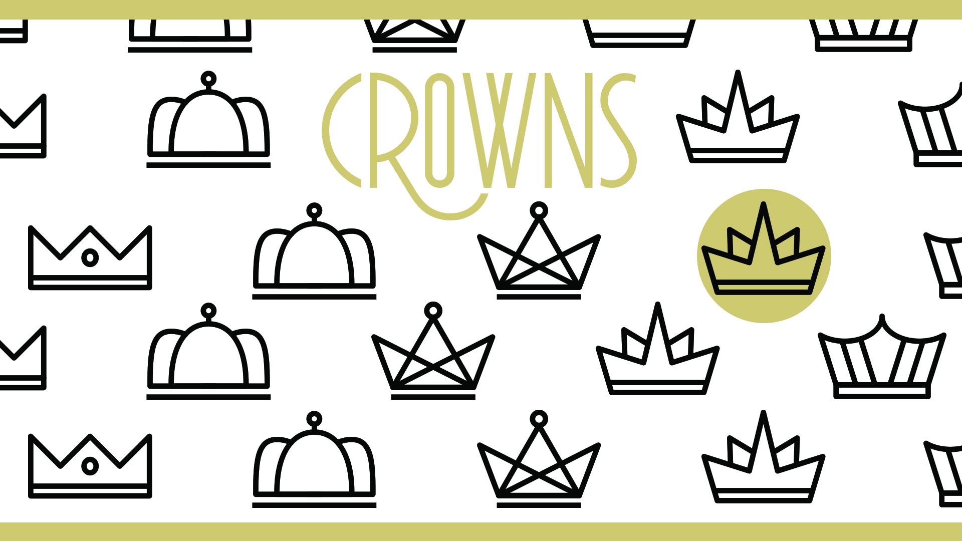Crowns | Pt. 2